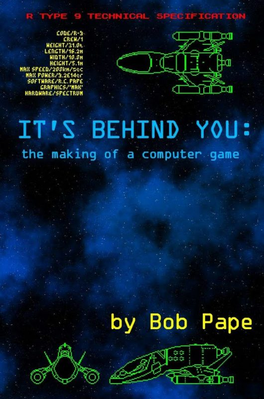 'It's Behind you, the making of a computer game' cover